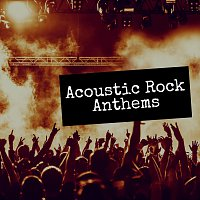 Acoustic Rock Anthems