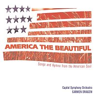 Carmen Dragon, Capitol Symphony Orchestra – America The Beautiful - Songs From The Heart Of America