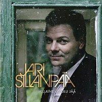 Jari Sillanpaa – Millainen laulu jaa