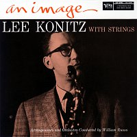 Lee Konitz – An Image: Lee Konitz With Strings