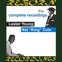 Lester Young, Nat King Cole – Lester Young And Nat King Cole, The Complete Recordings (HD Remastered)