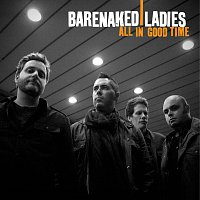 Barenaked Ladies – All In Good Time