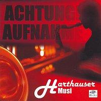 Harthauser Musi – Achtung! Aufnahme