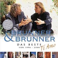 Brunner & Brunner – Ti Amo/Das Beste 1996-2000