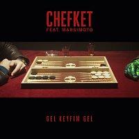 Chefket, Marsimoto – Gel Keyfim Gel (feat. Marsimoto)