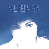 Catherine Lara – Les années CBS 72 - 80 (Remastered)