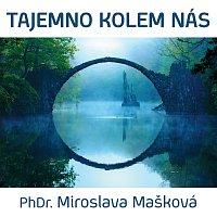 Miroslava Mašková, Naďa Konvalinková – Mašková: Tajemno kolem nás