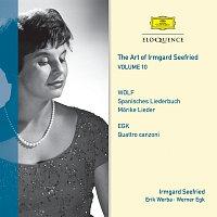 Irmgard Seefried, Erik Werba – The Art Of Irmgard Seefried - Volume 10: Wolf & Egk Lieder