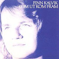 Finn Kalvik – Kom ut kom fram