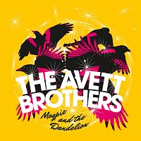 The Avett Brothers – Magpie And The Dandelion