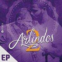 Arlindo Cruz, Arlindo Neto – EP 2 Arlindos