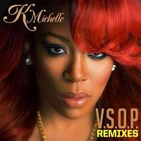 K. Michelle – V.S.O.P. Remixes
