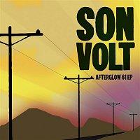 Son Volt – Afterglow 61 EP