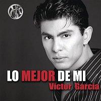Victor García – Lo Mejor De Mi... Victor Garcia