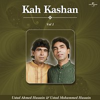 Ustad Ahmed Hussain, Ustad Mohammed Hussain, Chandan Dass – Kah Kashan  Vol. 1 ( Live )