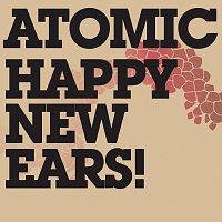 Atomic – Happy New Ears!