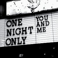 One Night Only – You and Me