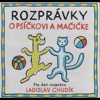Ladislav Chudík – Čapek: Rozprávky o psíčkovi a mačičke