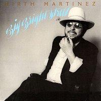 Hirth Martinez – Big Bright Street