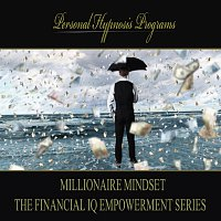 Personal Hypnosis Programs – Millionaire Mindset - The Financial IQ Empowerment Series