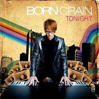 Born Crain – Tonight
