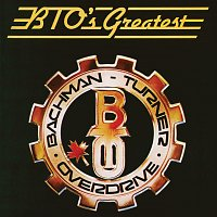 Bachman-Turner Overdrive – BTO's Greatest