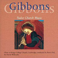 The Choir of King's College, Cambridge, Sir David Willcocks, Boris Ord – Gibbons: Church Music
