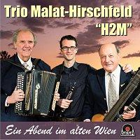 Trio Malat-Hirschfeld ´H2M´ – Ein Abend im alten Wien