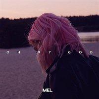 Mel – Oh My God