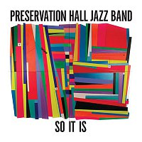 Preservation Hall Jazz Band – So It Is