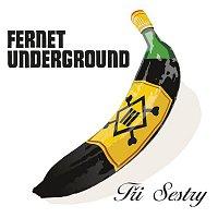 Tři sestry – Fernet Underground