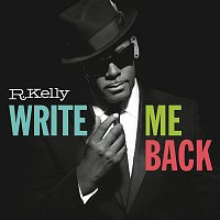 R. Kelly – Write Me Back (Deluxe Version)