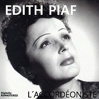 Edith Piaf – L'accordéoniste (Remastered)