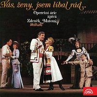Zdeněk Matouš – Vás, ženy, jsem líbal rád...Operetní árie zpívá Zdeněk Matouš