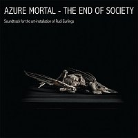 Azure Mortal – The end of Society