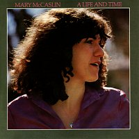 Mary McCaslin – A Life And Time
