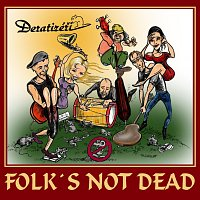 Deratizéři – Folk's Not Dead
