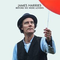 James Harries – Before We Were Lovers