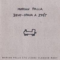 Marian Palla – Brno - Opava a zpět
