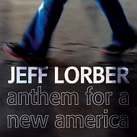 Jeff Lorber – Anthem For A New America