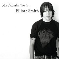 Elliott Smith – An Introduction To Elliott Smith