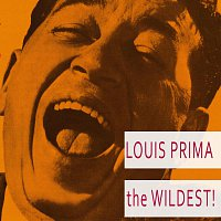 Louis Prima – The Wildest!