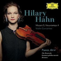 Hilary Hahn, The Deutsche Kammerphilharmonie Bremen, Paavo Jarvi – Mozart: Violin Concerto No.5 In A, K.219 / Vieuxtemps: Violin Concerto No.4 In D Minor, Op.31 [Bonus Track Version]