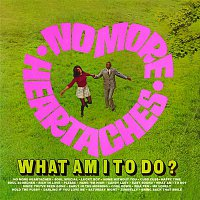 Various Artists.. – No More Heartaches / What Am I to Do