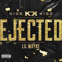 Kidd Kidd, Lil Wayne – Ejected