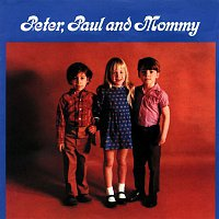 Peter, Paul, Mary – Peter, Paul And Mommy