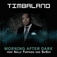 Timbaland, Nelly Furtado, Soshy – Morning After Dark [International Version]