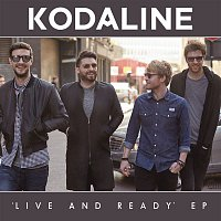 Kodaline – Live and Ready - EP (Google Play Exclusive)