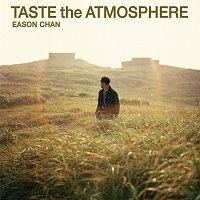 Eason Chan – Taste The Atmosphere