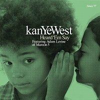 Kanye West – Heard 'Em Say